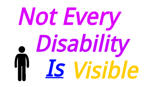 Not Every Disability Is Visible